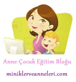 Minikler ve Anneleri Anne Çocuk Eğitim Bloğu